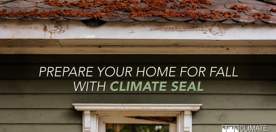 A home with fall leaves on it and the text Prepare your home for fall with climate seal.